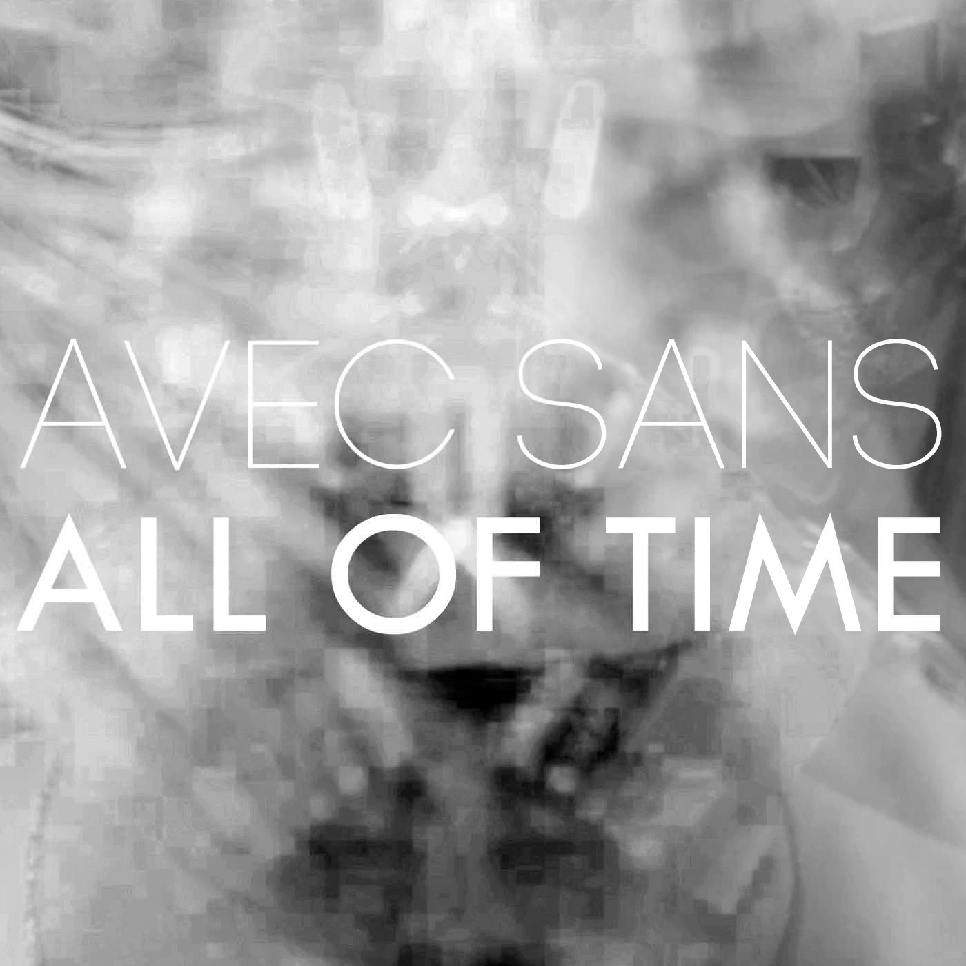 Avec-Sans-All-Of-Time